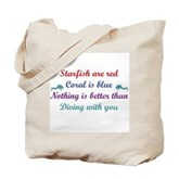 Nothing is better than Diving with you Tote Bag